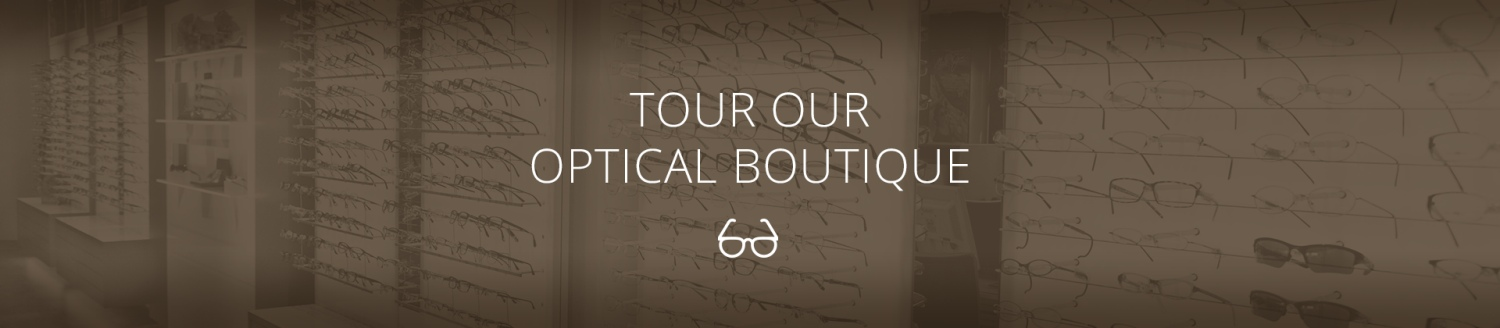 Optical Boutique Tour